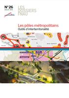Dossier FNAU n°26 – juillet 2013 – Les pôles métropolitains, outils d'interterritorialité